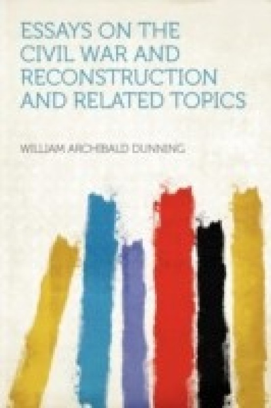 essay on the reconstruction of the civil war