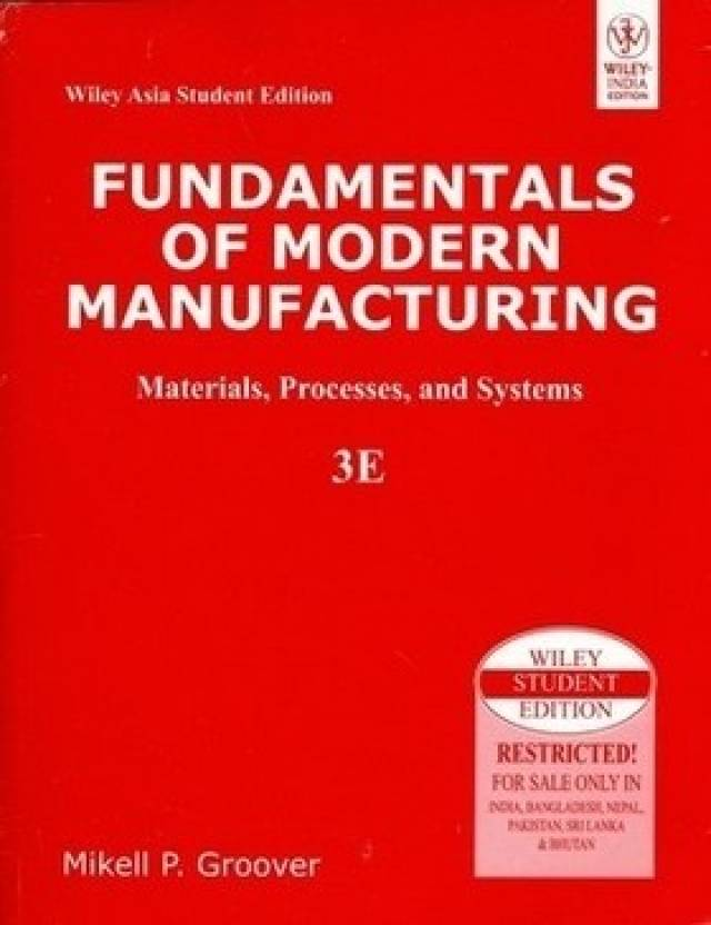Fundamentals Of Modern Manufacturing : Materials, Processes And Systems  (With Cd) 3rd Edition