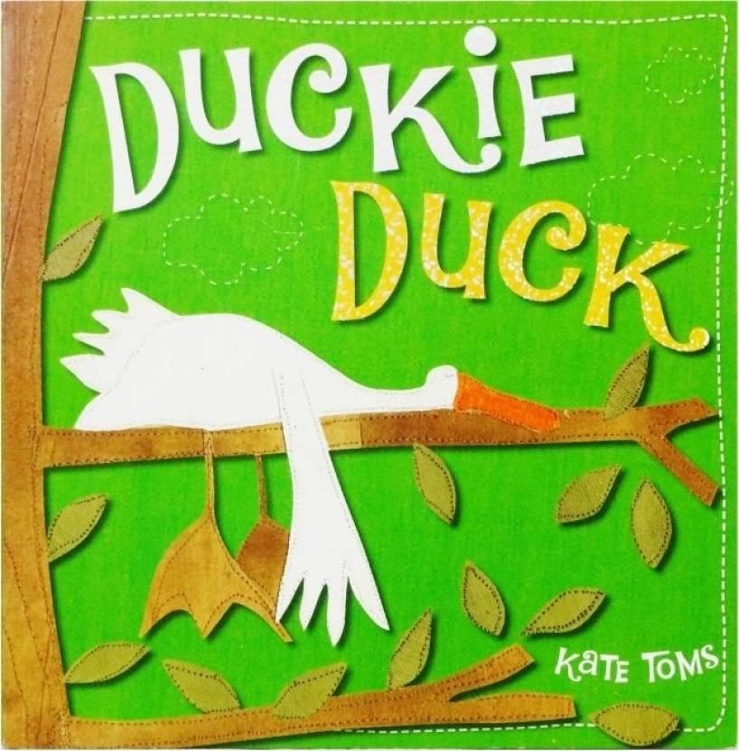 Kate Toms Duckie Duck Paperback: Buy Kate Toms Duckie Duck