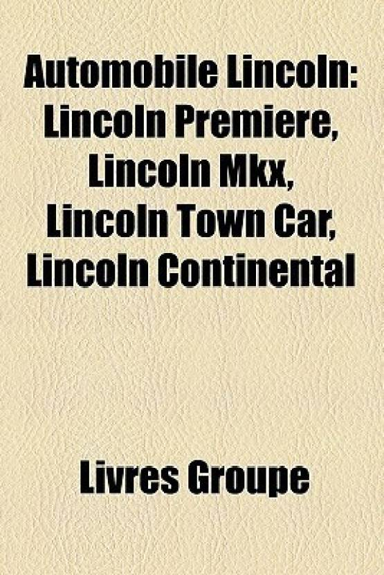 Automobile Lincoln Lincoln Premiere Lincoln Mkx Lincoln Town Car