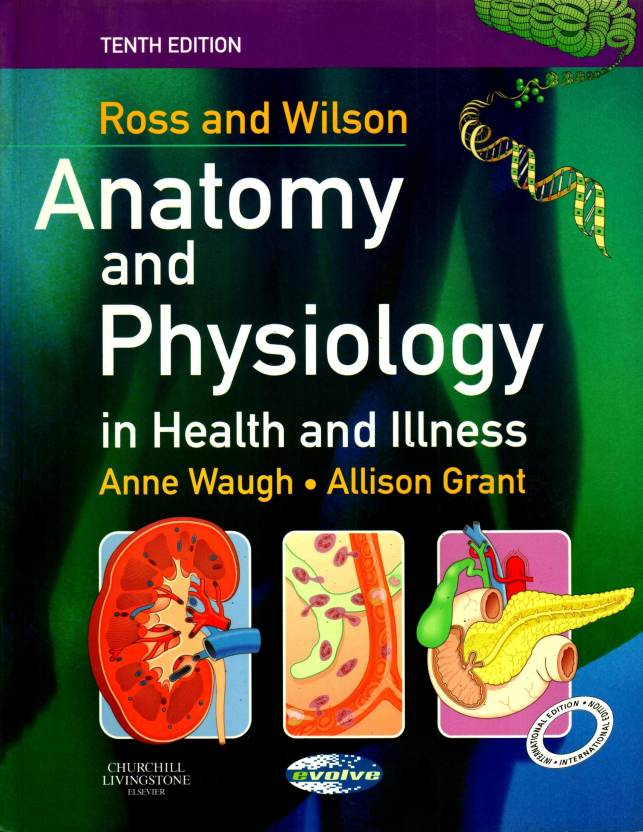 Ross And Wilson Anatomy And Physiology In Health And Illness, 10th ...