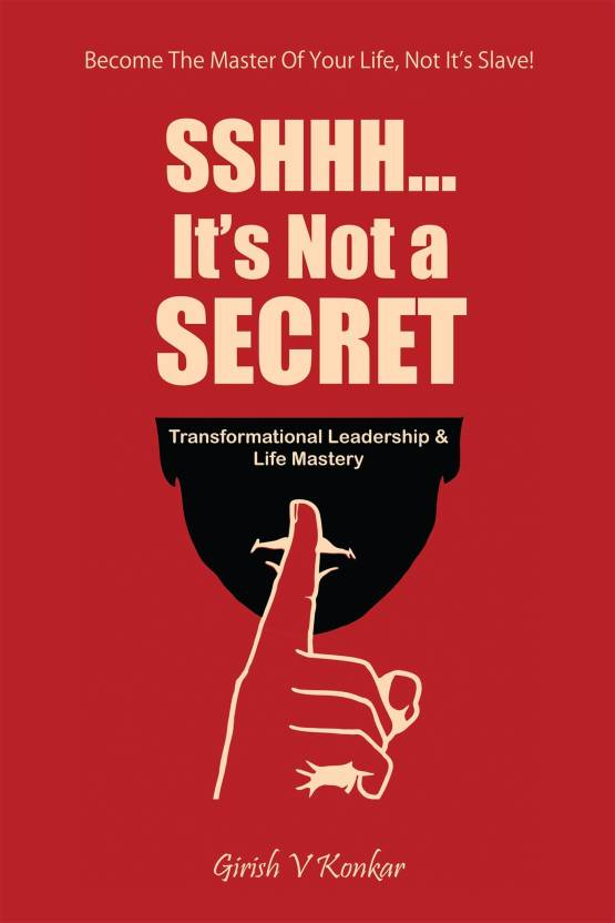 Sshhh...It's Not a Secret:Transformational Leadership & Life Mastery