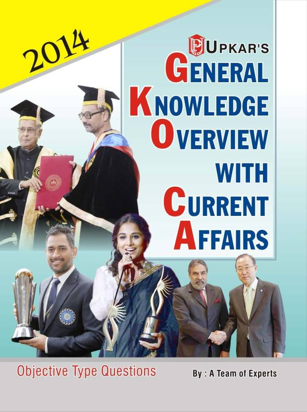 General Knowledge Overview With Current Affairs: Objective Type Questions 1st Edition