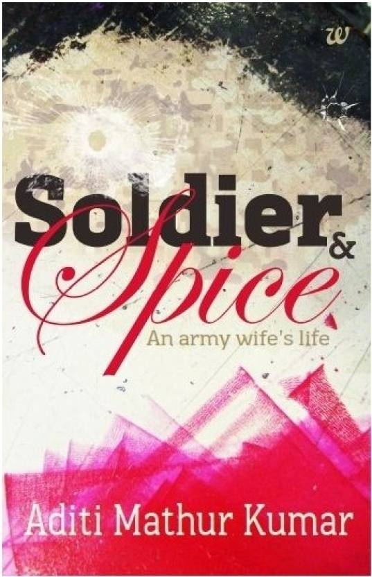 Soldier & Spice : An Army Wife's Life