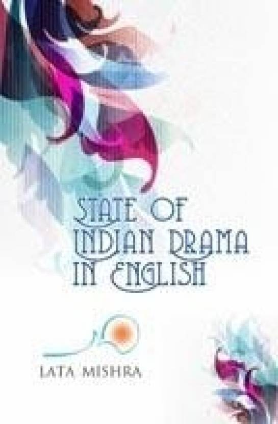 State of Indian Drama in English, 2013, 338 pp. (NEW)