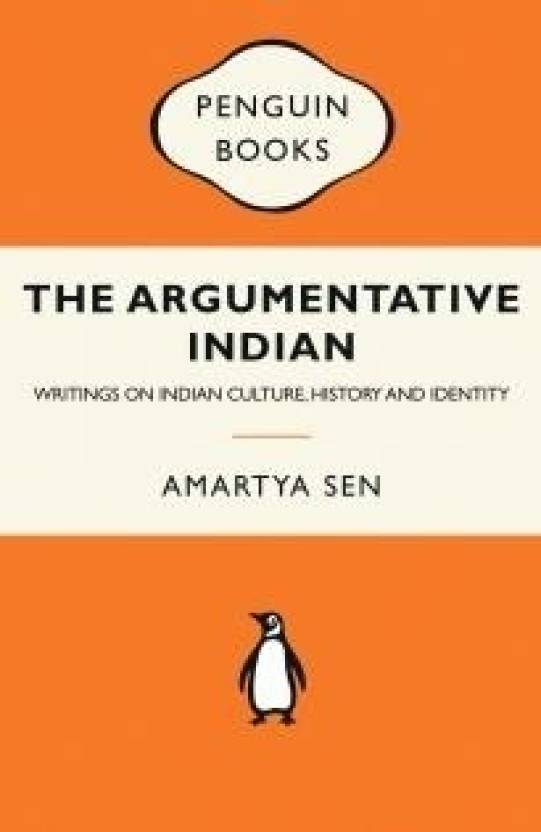 Argumentative Indian,The: Writings on Indian Culture, History and Identity