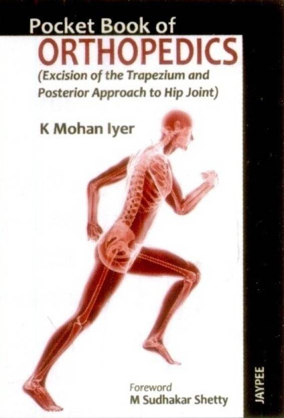 POCKET BOOK OF ORTHOPEDICS (EXCISION OF THE TRAPEZIUM AND POSTERIOR APPROACH TO HIP JOINT) 1st  Edition
