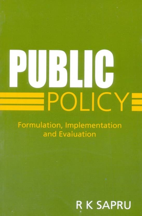 public policy formulation and implementation View test prep - padm 501 quiz 2docx from padm 501 at liberty university online, lynchburg question 1: describe public policy formulation and implementation in public organizations.
