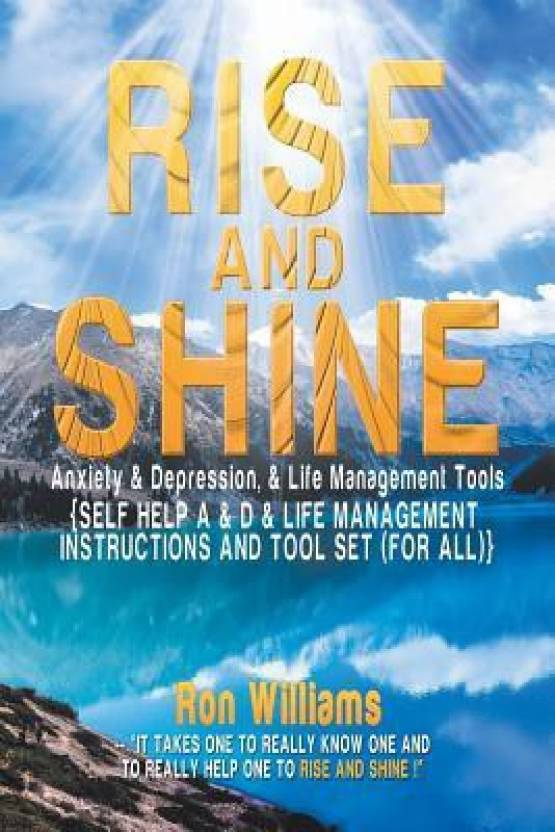 Rise and Shine: Anxiety & Depression, & Life Management Tools: {Self