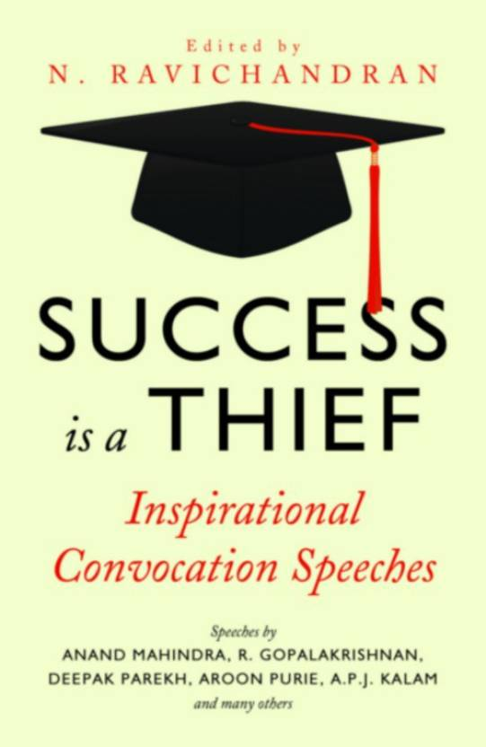 Success is a Thief : Inspirational Convocation Speeches