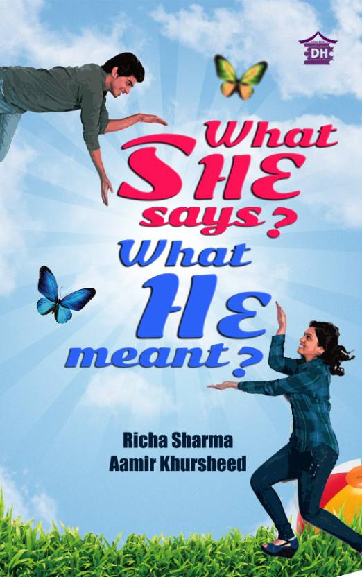 What She Says? What He Meant? 1st  Edition