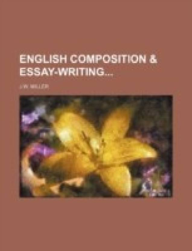 english composition  essaywriting buy english composition  essay  english composition  essaywriting english paperback j w miller