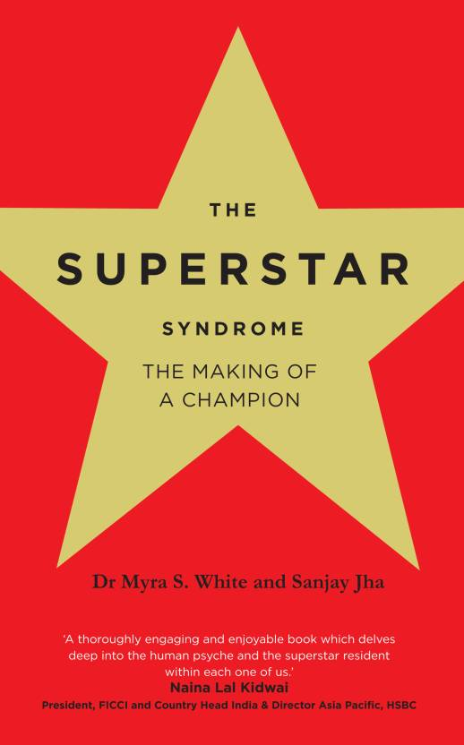 The Superstar Syndrome : The Making of a Champion