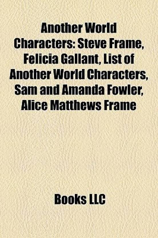 Another World Characters: Steve Frame, Felicia Gallant, List of ...