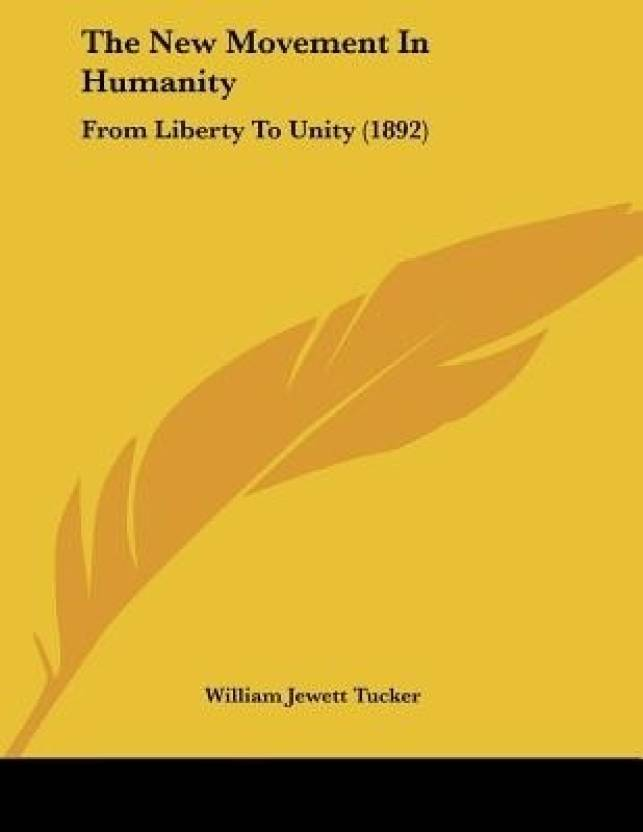 The New Movement in Humanity: From Liberty to Unity (1892