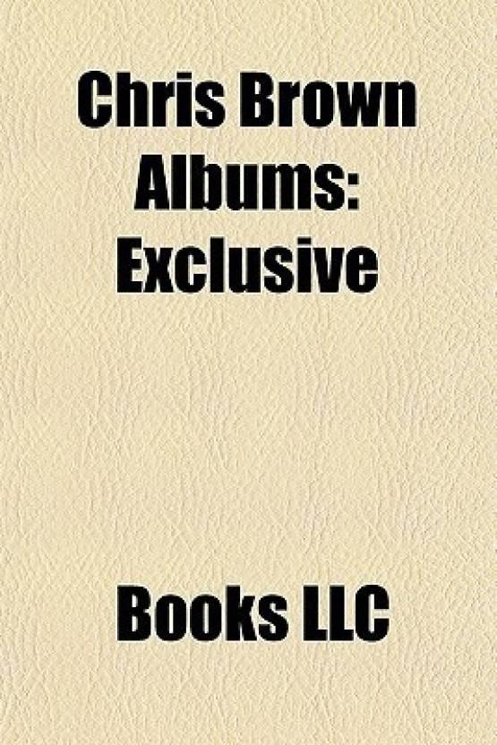 Chris Brown Albums: Exclusive, Graffiti, Chris Brown, in My Zone