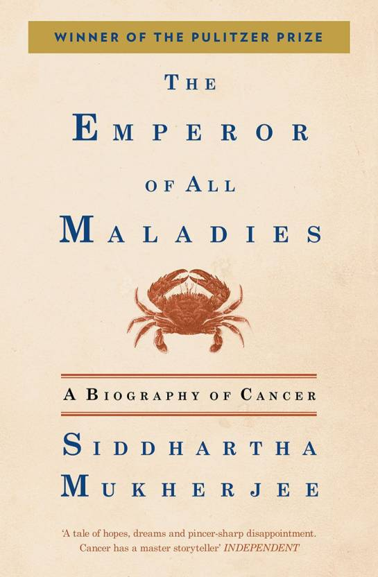 The Emperor of Maladies : A Biography of Cancer