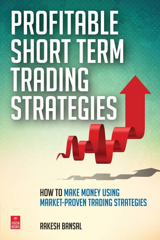 Profitable Short Term Trading Strategies: Buy Profitable