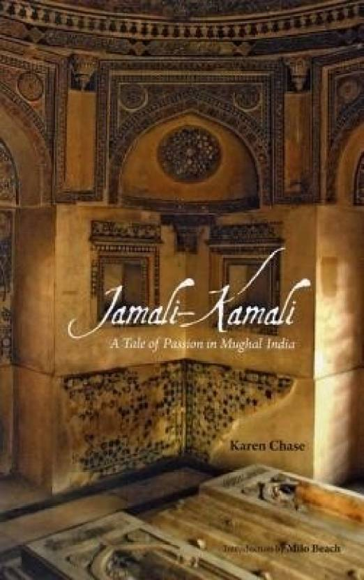 Jamali—Kamali: A Tale of Passion in Mughal India