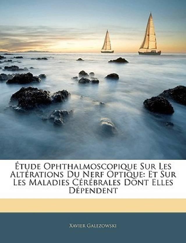 tude Ophthalmoscopique Sur Les Altrations Du Nerf Optique: Et Sur Les Maladies Crbrales Dont Elles Dpendent