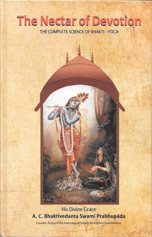 The Nectar Of Devotion Complete Science Bhakti