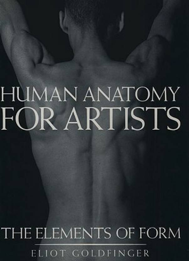 Human Anatomy For Artists C 1st Edition Buy Human Anatomy For