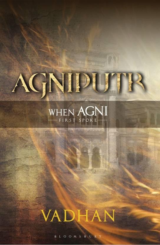 Agniputr : When Agni - First Spoke