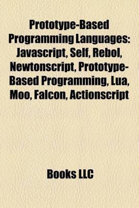 Prototype-Based Programming Languages: JavaScript, Self