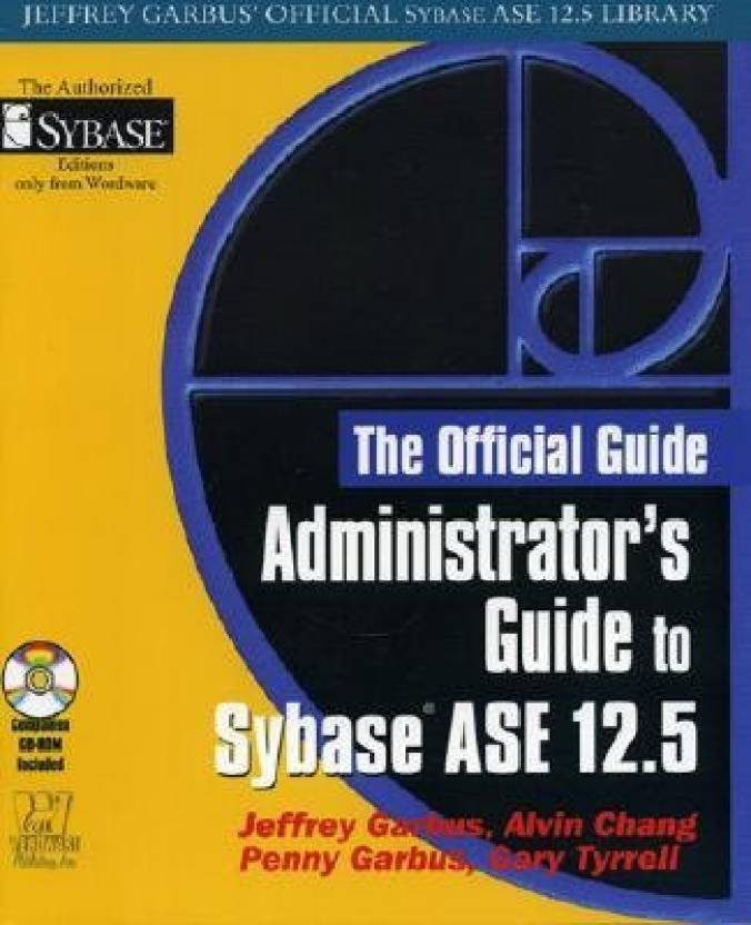 Administrators Guide To Sybase Ase 125 Jeffrey Garbus Official