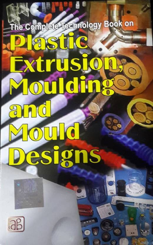 The Complete Technology Book on Plastic Extrusion, Moulding