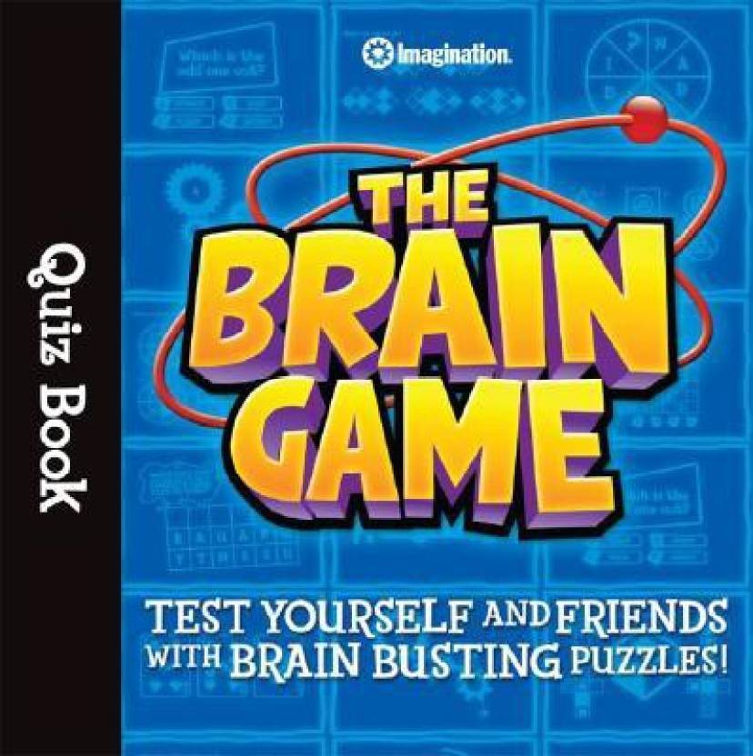 The brain game quiz book test yourself and friends with brain the brain game quiz book test yourself and friends with brain busting puzzles solutioingenieria Images
