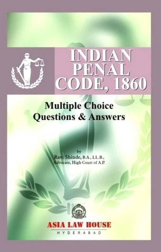 Indian Penal Code (Multiple Choice Question and Answer) 1st Edition