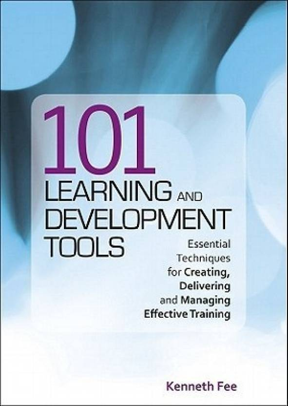 101 learning and development tools essential techniques for