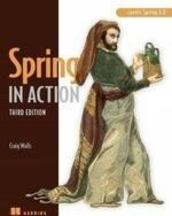 Spring In Action:Covers Spring 3.0, 3Rd Edition 3rd Edition
