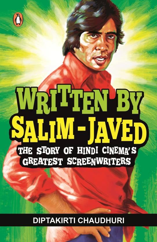 Written by Salim-Javed : The Story of Hindi Cinema�s Greatest Screenwriters