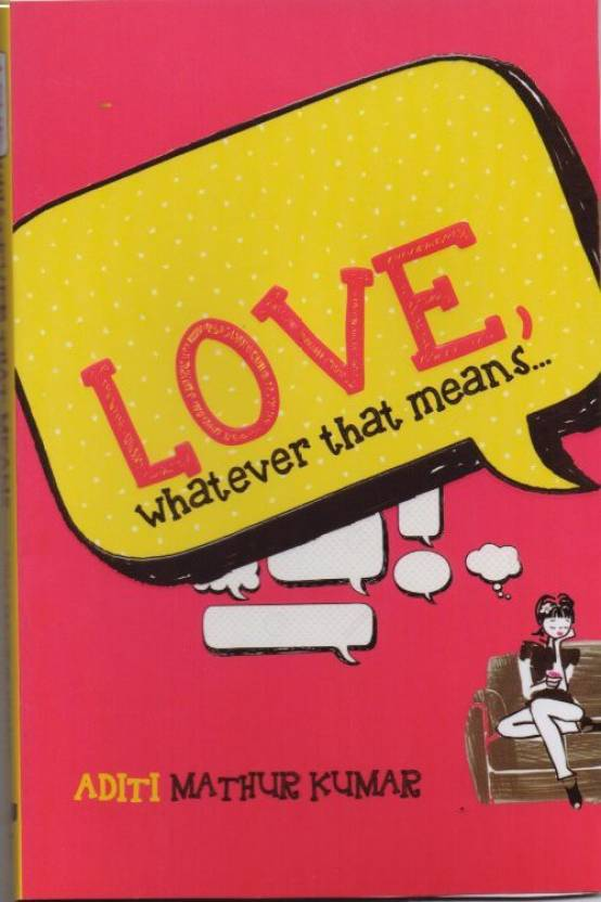 Love, Whatever that Means......