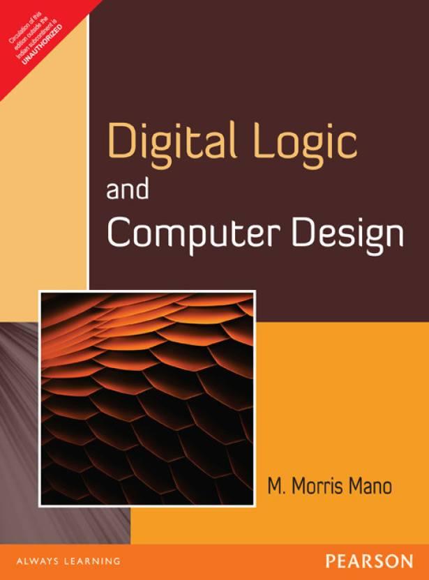 DIGITAL LOGIC & COMPUTER DESIGN* 1st Edition