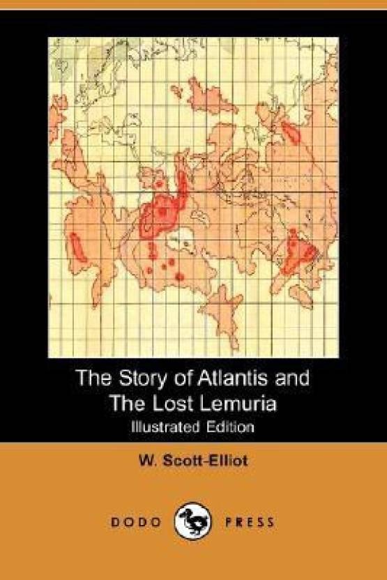 The Story of Atlantis and the Lost Lemuria (Illustrated Edition) (Dodo Press)