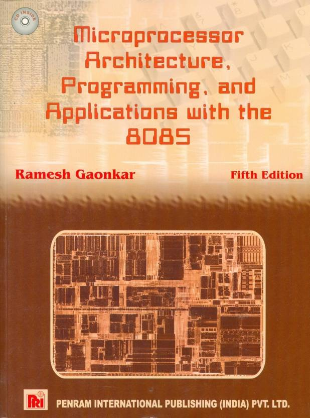 Microprocessor Architecture, Programming, and Applications with the 8085 (With CD) 5th  Edition