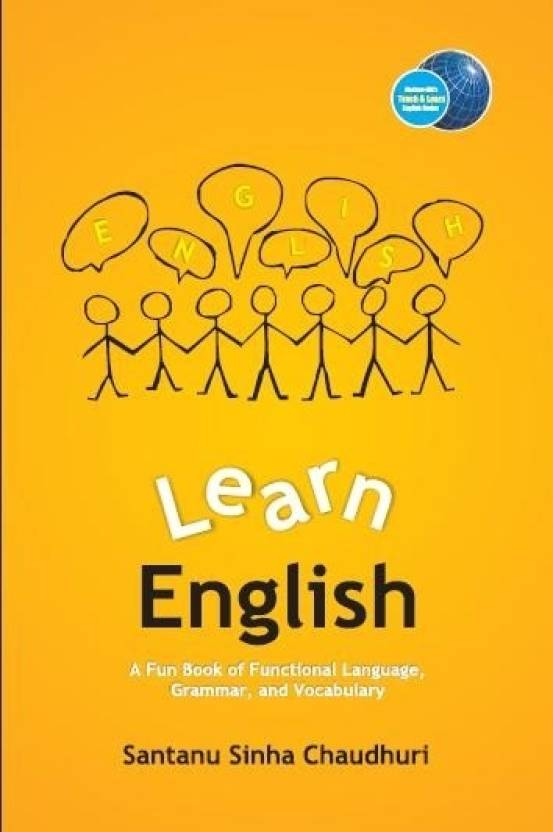 Learn English : A Fun Book of Functional Language, Grammar, and Vocabulary 1st  Edition
