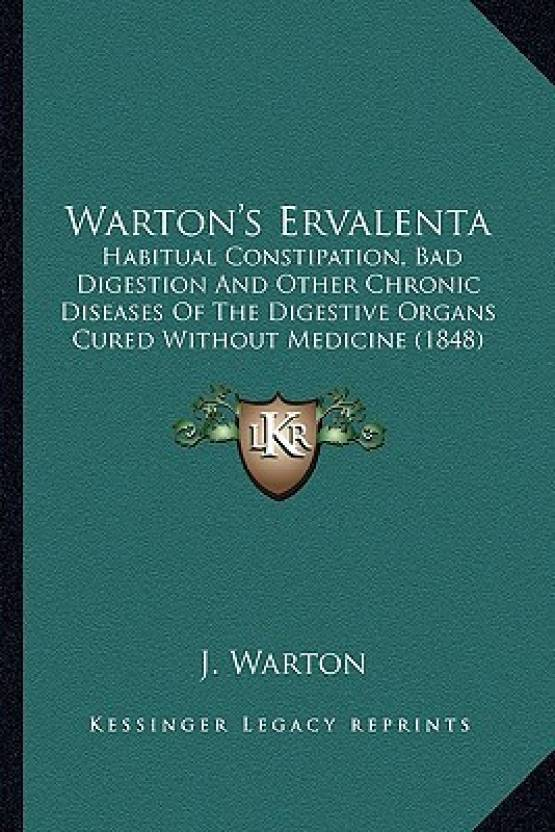 Warton's Ervalenta: Habitual Constipation, Bad Digestion and