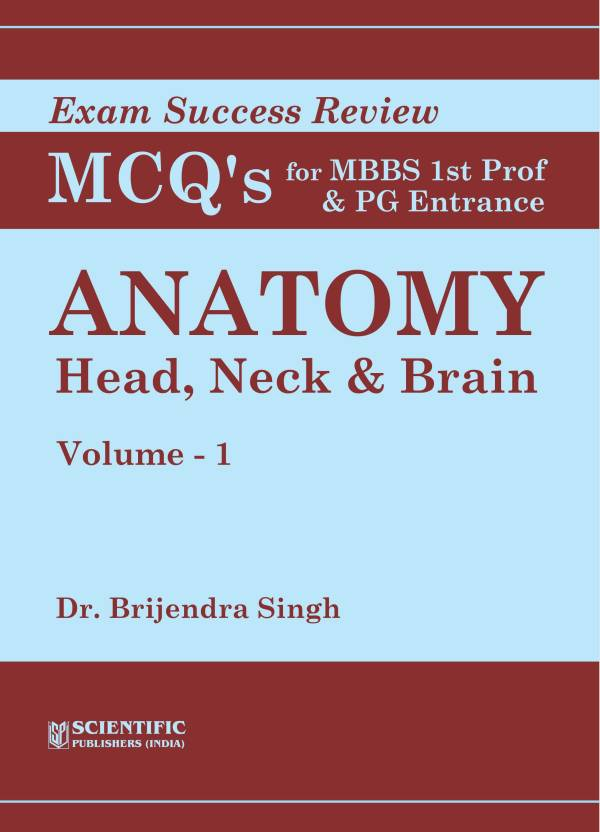Anatomy: Head, Neck & Brain (Vol. 1) - Exam Success Review MCQs for ...