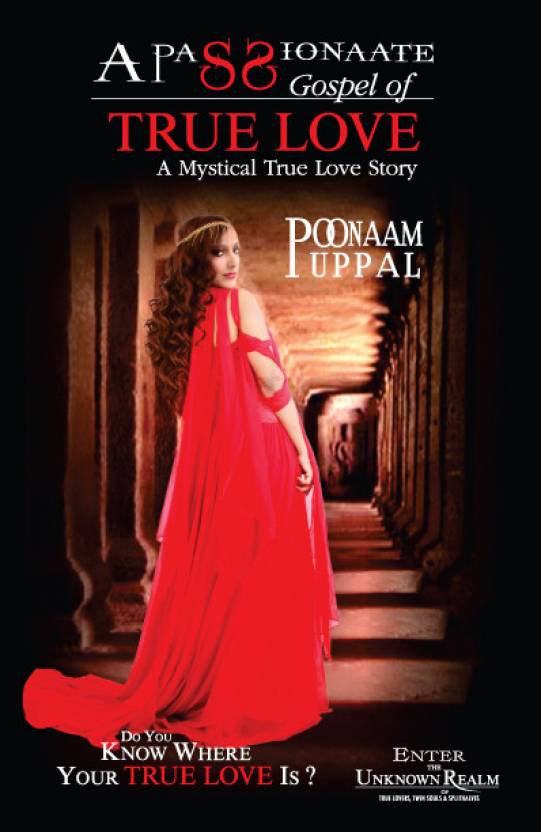 A Passionaate Gospel of True Love : A Mystical True Love Story 2nd  Edition