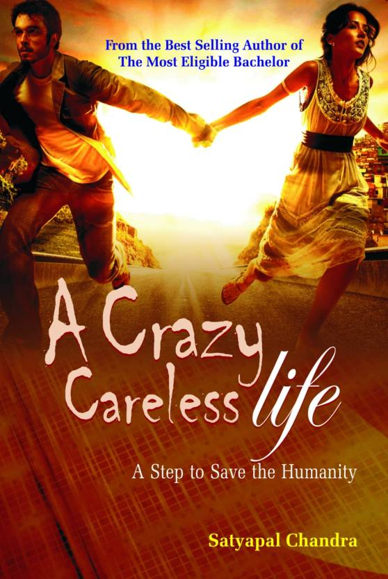 A Crazy Careless Life: A Step to Save the Humanity