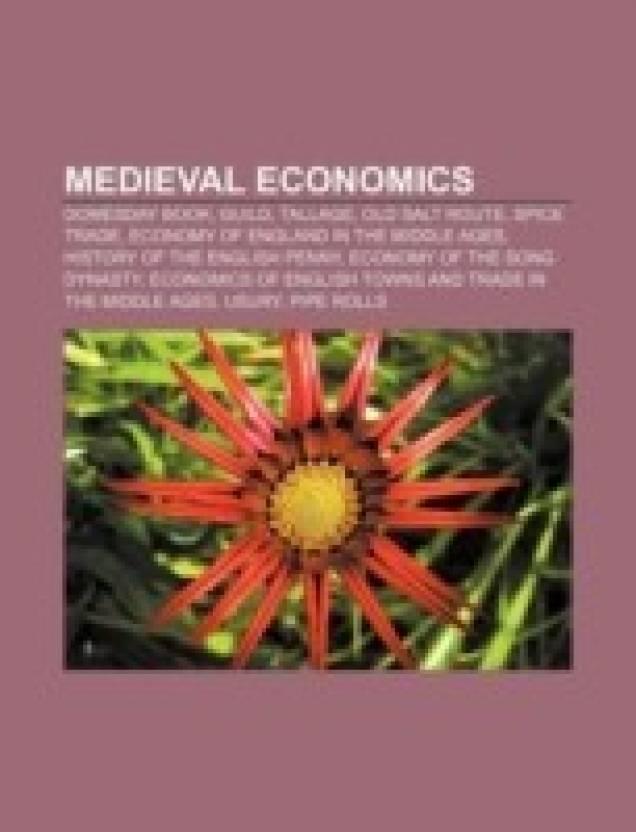 Medieval economics: Domesday Book, Guild, Tallage, Old Salt