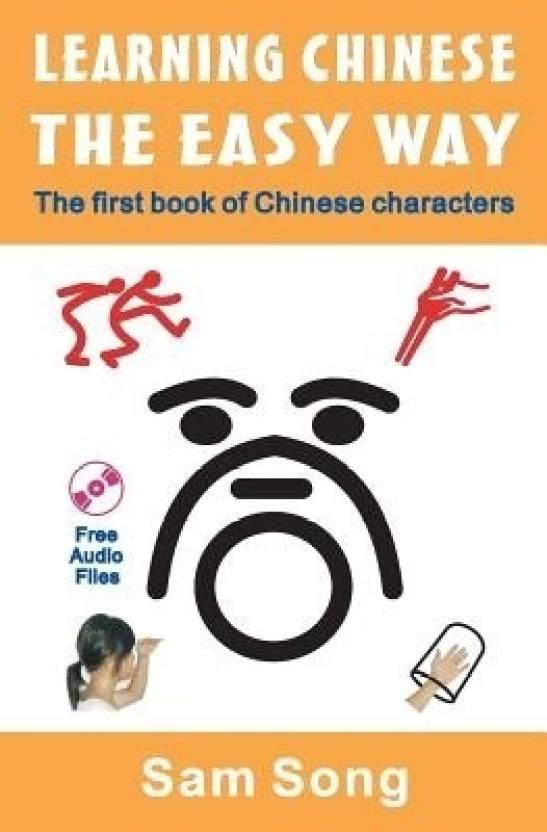 Learning Chinese The Easy Way Read Understand The Symbols Of