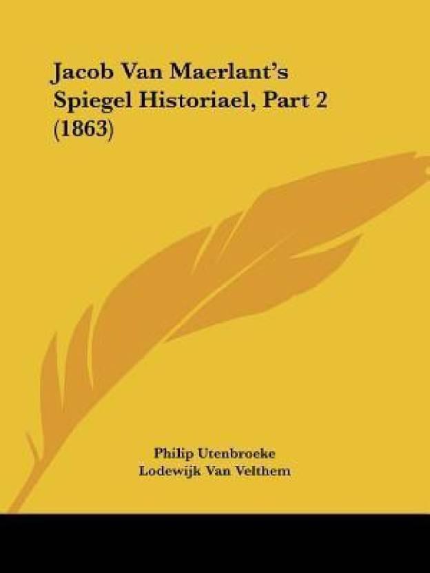 Jacob Van Maerlant S Spiegel Historiael Part 2 1863 Mandarin