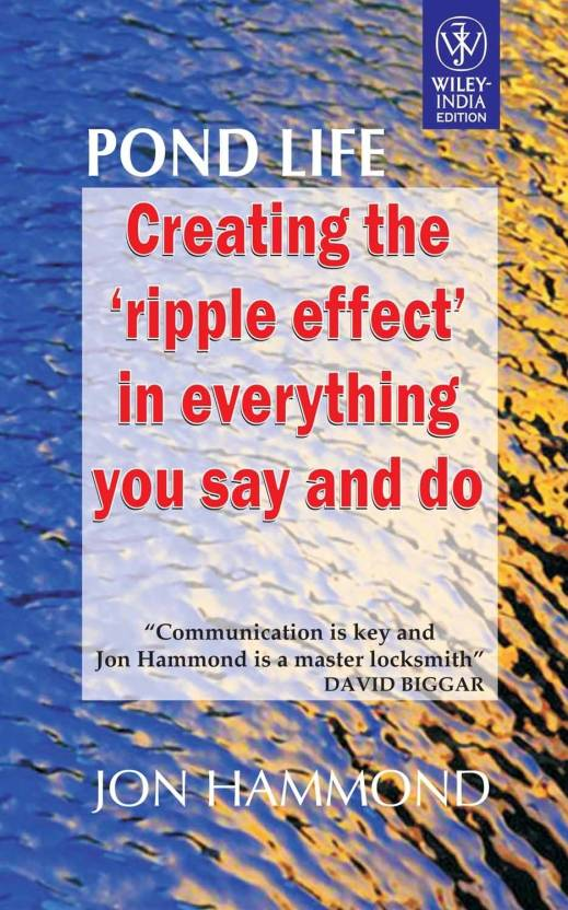 Pond Life: Creating 'Ripple Effect' In Everything You Say