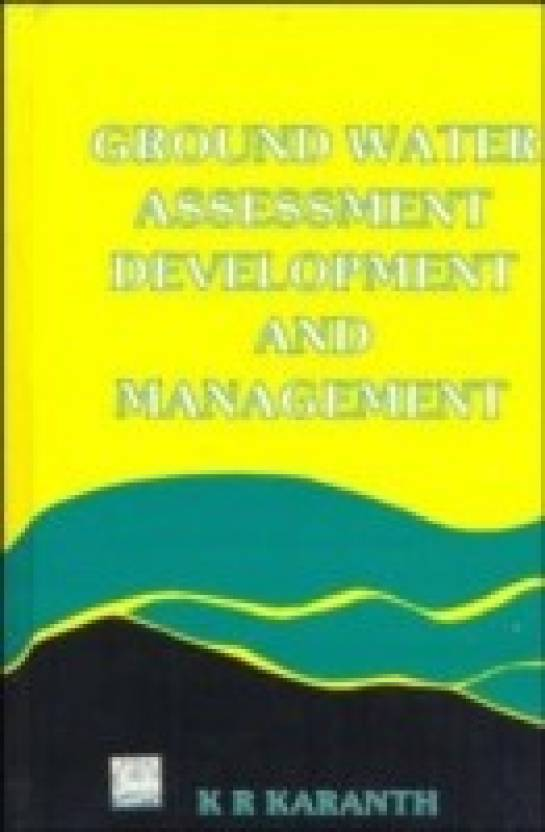 Ground Water Assessment, Development and Management 1st Edition: Buy