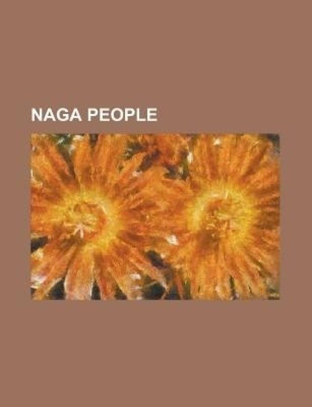 Naga People: Naga People, Rengma, Nocte, Angami Naga, Tangsa, Sumi